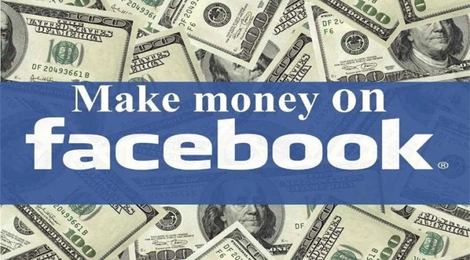 HOW TO MAKE TONS OF MONEY WIHT FACEBOOK